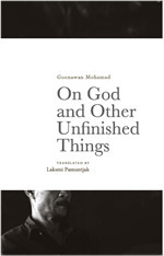On God and Other Unfinished Things  by  Goenawan Mohamad