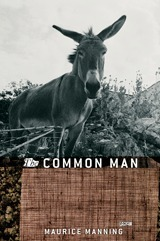 The Common Man  by  Maurice Manning