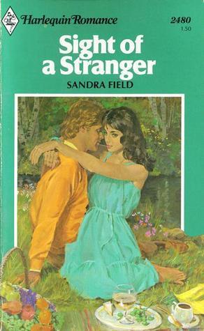 Sight of a Stranger (Harlequin Romance, #2480)  by  Sandra Field