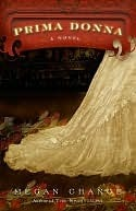 Prima Donna: A Novel  by  Megan Chance