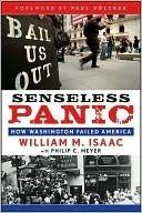 Senseless Panic: How Washington Failed America  by  William M. Isaac