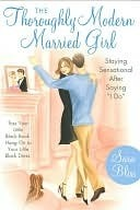 The Thoroughly Modern Married Girl the Thoroughly Modern Married Girl Sara Bliss