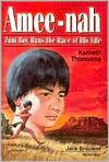 Amee-Nah: Zuni Boy Runs Race of His Life  by  Kenneth Thomasma
