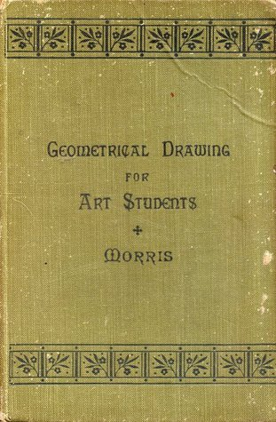 Geometrical Drawing for Art Students  by  I. H. Morris