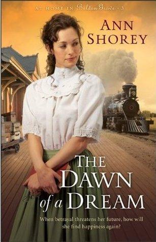 The Dawn of a Dream (At Home in Beldon Grove, #3)  by  Ann Shorey
