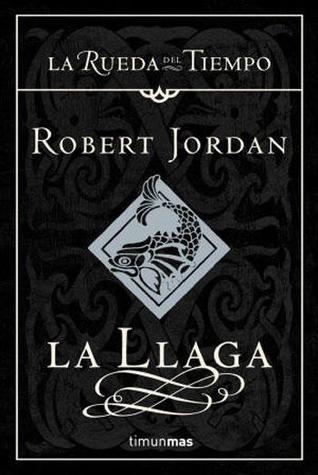 La Llaga  (La Rueda del Tiempo, #2) Robert Jordan
