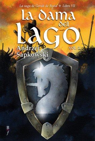 La dama del lago Vol. 2 (La Saga de Geralt de Rivia, #7) Andrzej Sapkowski