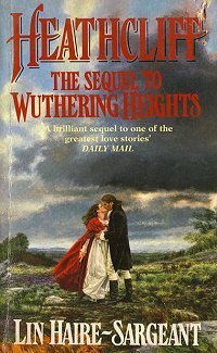Heathcliff. The Sequel to Wuthering Heights. Lin Haire-Sargeant