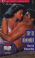 Try To Remember (Romantic Traditions) (Silhouette Intimate Moments, No 560)  by  Carla Cassidy