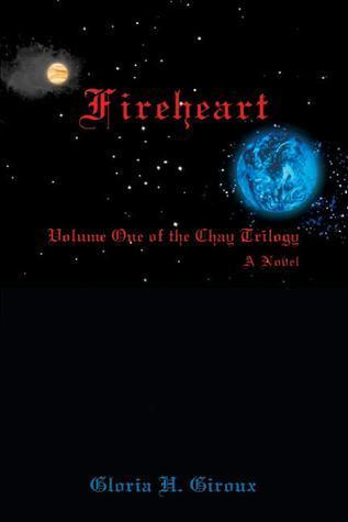 Fireheart (Chay Trilogy, #1) Gloria H. Giroux