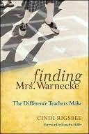 Finding Mrs. Warnecke: The Difference Teachers Make Cindi Rigsbee