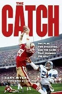 The Catch: One Play, Two Dynasties, and the Game That Changed the NFL Gary Myers