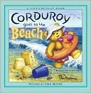 Corduroy Goes to the Beach  by  B.G. Hennessy