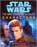 Star Wars:  The New Essential Guide to Characters  by  Daniel  Wallace