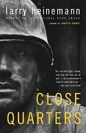 Close Quarters: A Novel Larry Heinemann