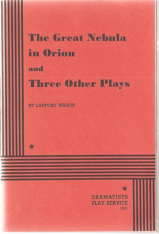 The Great Nebula in Orion and Three Other Plays  by  Lanford Wilson