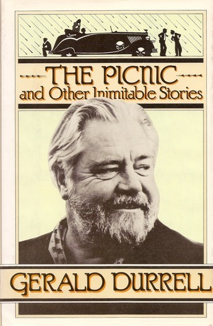 The Picnic and Other Inimitable Stories  by  Gerald Durrell
