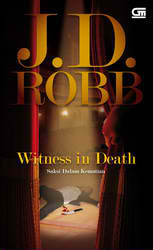Witness in Death - Saksi dalam Kematian (In Death, #10)  by  J.D. Robb