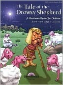 The Tale of the Drowsy Shepherd: A Christmas Musical for Children Jill Gallina