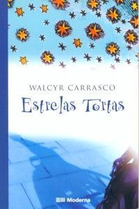Estrelas Tortas  by  Walcyr Carrasco