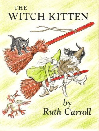 The Witch Kitten Ruth Carroll