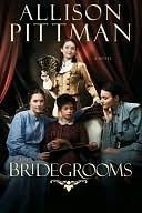 The Bridegrooms: A Novel  by  Allison Pittman