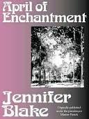 April of Enchantment  by  Jennifer Blake