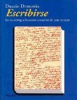 Escribirse: La autobigrafía como curación de uno mismo Duccio Demetrio