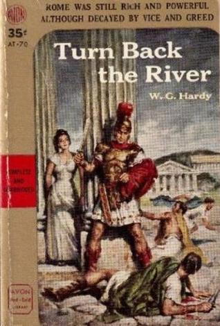Turn Back the River  by  W.G. Hardy