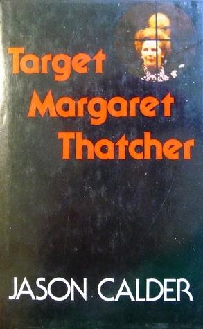 Target Margaret Thatcher  by  Jason Calder