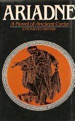 Ariadne:  A Novel of Ancient Crete  by  June Rachuy Brindel