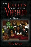 THE FALLEN THE RISE OF VASHON  by  R.K. Kalid