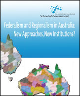 Federalism and Regionalism in Australia: New Approaches, New Institutions?  by  A.J.  Brown