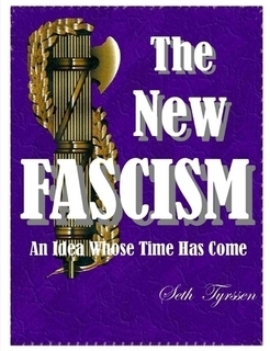 The New Fascism  by  Seth Tyrssen