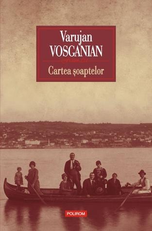 Cartea șoaptelor Varujan Vosganian