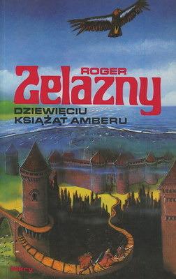 Dziewięciu Książąt Amberu (Kroniki Amberu, #1)  by  Roger Zelazny