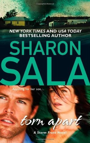 Torn Apart (Storm Front #2) Sharon Sala