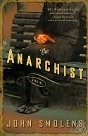 The Anarchist: A Novel John Smolens