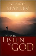 How To Listen To God Charles F. Stanley