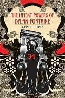 The Latent Powers of Dylan Fontaine April Lurie