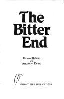 The Bitter End  by  Richard  Holmes