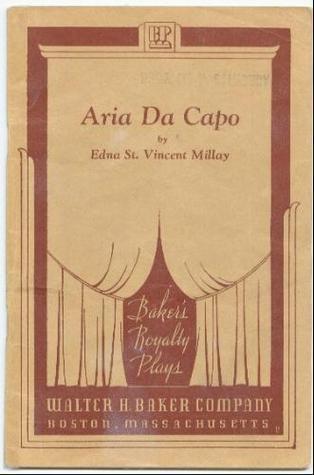 Aria Da Capo  by  Edna St. Vincent Millay