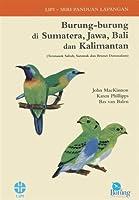 Burung-burung di Sumatera, Jawa, Bali dan Kalimantan, Termasuk Sabah, Serawak dan Brunei Darussalam (Edisi Cetak Ulang)