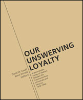 Our Unswerving Loyalty: A documentary survey of relations between the Communist Party of Australia and Moscow, 1920–1940. David W. Lovell