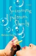 Swimming Upstream, Slowly  by  Melissa  Clark