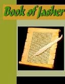 Book of Jasher Referred to in Joshua & Second Samuel  by  J.H. Parry