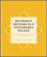Reformist Muslims in a Yogyakarta Village: The Islamic Transformation of Contemporary Socio-Religious Life Hyung-Jun Kim