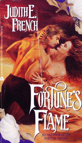 Fortunes Flame (Fortune Trilogy, #2) Judith E. French