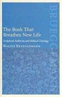 Book That Breathes New Life  by  Walter Brueggemann