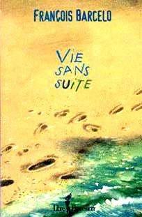 Vie sans suite  by  François Barcelo